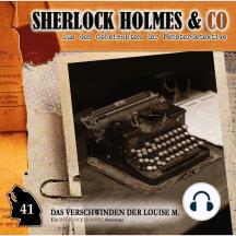 Sherlock Holmes & Co, Folge 41: Das Verschwinden der Louise M., Episode 1