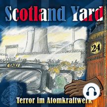 Scotland Yard, Folge 24: Terror im Atomkraftwerk