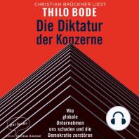 Die Diktatur der Konzerne - Wie globale Unternehmen uns schaden und die Demokratie zerstören (Ungekürzte Lesung)