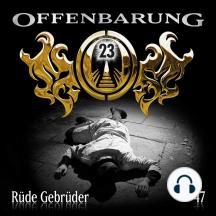 Offenbarung 23, Folge 47: Rüde Gebrüder