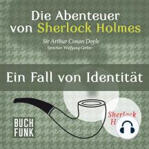 Sherlock Holmes: Die Abenteuer von Sherlock Holmes - Ein Fall von Identität (Ungekürzt)