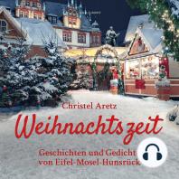 Weihnachtszeit - Geschichten und Gedichte von Eifel-Mosel-Hunsrück (Ungekürzt)