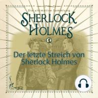 Sherlock Holmes, Die ultimative Sammlung, Der letzte Streich (Ungekürzt)