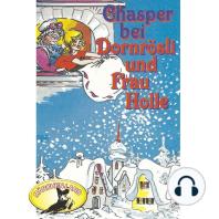 Chasper - Märli nach Gebr. Grimm in Schwizer Dütsch, Chasper bei Dornrösli und Frau Holle
