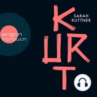 Kurt (Ungekürzte Autorinnenlesung)