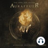 Aurafeuer - Das Erbe der Macht, Band 1 (Ungekürzt)