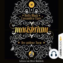 Der goldene Turm - Magisterium, Teil 5 (Gekürzt)