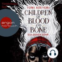 Children of Blood and Bone - Goldener Zorn (Ungekürzte Lesung)