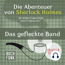 Sherlock Holmes: Die Abenteuer von Sherlock Holmes - Das gefleckte Band (Ungekürzt)