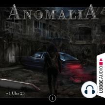 Anomalia - Das Hörspiel, Folge 1: 1 Uhr 23
