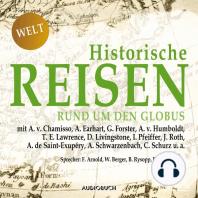 Historische Reisen - rund um den Globus - Historische Reisen 4 (Ungekürzt)