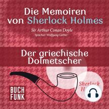 Sherlock Holmes: Die Memoiren von Sherlock Holmes - Der griechische Dolmetscher (Ungekürzt)