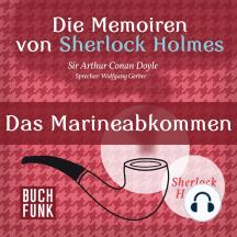 Sherlock Holmes: Die Memoiren von Sherlock Holmes - Das Marineabkommen (Ungekürzt)