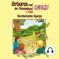 Arborex und der Geheimbund KIM, Folge 4