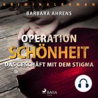 Operation Schönheit - Das Geschäft mit dem Stigma (Ungekürzt)