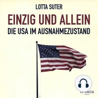 Einzig und allein - Die USA im Ausnahmezustand (Ungekürzt)