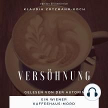 Versöhnung: Ein Wiener Kaffeehaus-Mord