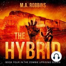 The Hybrid: Book Four in the Zombie Uprising Series