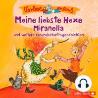 Meine liebste Hexe Miranella und weitere Freundschaftsgeschichten