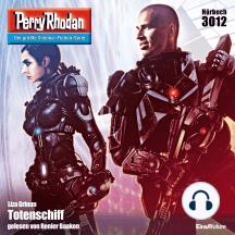 """Perry Rhodan 3012: Totenschiff: Perry Rhodan-Zyklus """"Mythos"""""""
