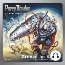 """Perry Rhodan Silber Edition 108: Grenze im Nichts: 3. Band des Zyklus """"Die kosmischen Burgen"""""""