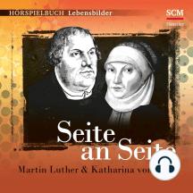 Seite an Seite: Martin Luther & Katharina von Bora