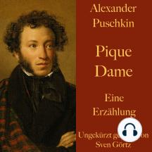 Alexander Puschkin: Pique Dame: Eine Erzählung. Ungekürzt gelesen.
