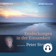 Entdeckungen in der Einsamkeit: von und mit Peter Strauch