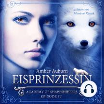 Eisprinzessin, Episode 17 - Fantasy-Serie: Academy of Shapeshifters