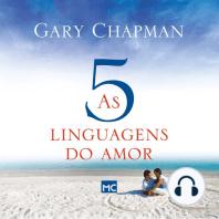 As cinco linguagens do amor: Como expressar um compromisso de amor a seu cônjuge