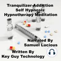 Tranquilizer Addiction Self Hypnosis Hypnotherapy Meditation
