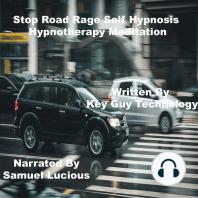 Stop Road Rage Self Hypnosis Hypnotherapy Meditation