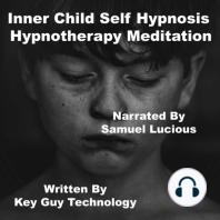 Inner Child Self Hypnosis Hypnotherapy Meditation