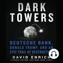 Dark Towers: Deutsche Bank, Donald Trump, and an Epic Trail of Destruction