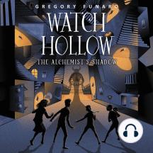 Watch Hollow: The Alchemist's Shadow: Watch Hollow, Book 2