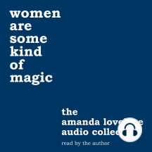 Women Are Some Kind of Magic: The Amanda Lovelace Audio Collection