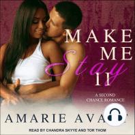 Make Me Stay II