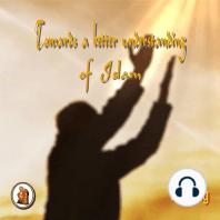 Towards a better understanding of Islam