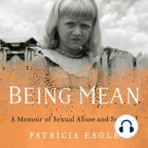 Being Mean: A Memoir of Sexual Abuse and Survival