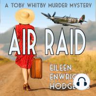 Air Raid: A World War Two Murder Mystery