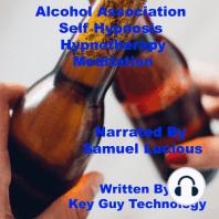 Alcohol Association Self Hypnosis Hypnotherapy Meditation