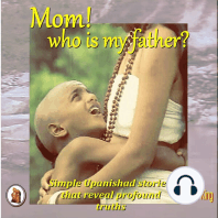 Mom! who is my father?