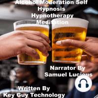 Alcohol Moderation Self Hypnosis Hypnotherapy Meditation