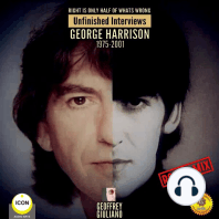 Right Is Only Half of What's Wrong: Unfinished Interviews George Harrison 1975-2001