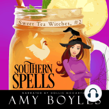 Southern Spells: Sweet Tea Witch Mysteries Book Two