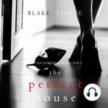 Perfect House, The (A Jessie Hunt Psychological Suspense Thriller—Book Three)