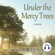 Under the Mercy Trees: A Novel