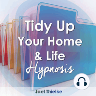 Tidy Up Your Home & Life - Hypnosis