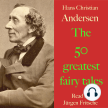 Hans Christian Andersen: The 50 greatest fairy tales: The snow queen, The wild swans, The little mermaid, The ugly duckling, The little match-seller, The emperor's new suit, The brave tin soldier, The princess and the pea, and many more!