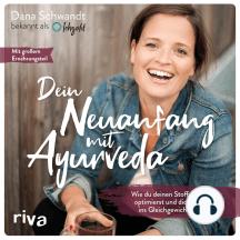 Dein Neuanfang mit Ayurveda: Wie du deinen Stoffwechsel optimierst und dich wieder ins Gleichgewicht bringst